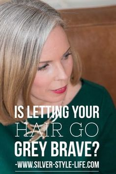 Is letting your hair go grey brave? Transitioning from dyed hair to natural grey hair. It can be a big step for some women, which is almost always worth it in the end....check out the article exploring this notion over at www.silver-style-life.com.
