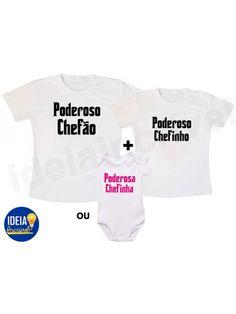 Kit Camiseta - Poderoso Chefão, Chefinho ou Chefinha