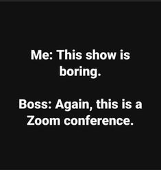 Social Distancing Work From Home Zoom Meme Funny Shit, Haha Funny, Funny Jokes, Funny Stuff, Funny Sayings, Sarcastic Quotes, Sarcastic Work Humor, Work Jokes, Humor Quotes