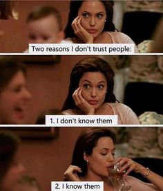 Two reasons I dont trust people. Bad Girl Quotes, Sassy Quotes, Real Quotes, Sarcastic Quotes, True Quotes, Funny Quotes, Dont Trust Quotes, Cartoon Quotes, True Memes