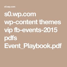 s0.wp.com wp-content themes vip fb-events-2015 pdfs Event_Playbook.pdf Find Facebook, Vip, Social Media, Content, Events, Tools, Instruments, Utensils, Appliance