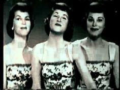 """Sugartime"" - The McGuire Sisters, 1958 ... Sugar in the morning, Sugar in the evening, Sugar at supper time...Loved this song!"