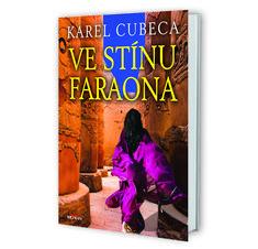 VE STÍNU FARAONA - Karel Cubeca