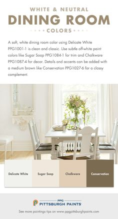 White Dining Room Paint Color Ideas from PPG Pittsburgh Paints - A soft, white dining room color palette using a paint color like Delicate White is clean and classic. Use a subtle off-white paint colors like Sugar Soap for trim. Details and accents can be added with in medium brown hues for a classy complement.