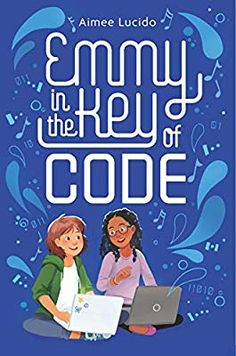 Amazon.com: Emmy in the Key of Code (9780358040828): Aimee Lucido: Books
