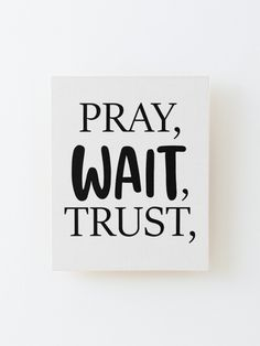 """""""Pray Wait Trust Bible Verse Quote"""" Mounted Print by badrlahmidi   Redbubble Best Dad Gifts, Gifts For Dad, Fathers Day Gifts, First Fathers Day, Funny Fathers Day, Party Supplies, Craft Supplies, Bible Verses Quotes, Wood Print"""