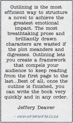 """""""Outlining is the most efficient way to structure a novel to achieve the greatest emotional impact..."""" - Jeffery Deaver #quotes #writing"""