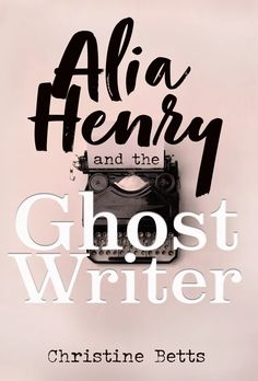 Alia Henry and the Ghost Writer – Christine Betts – WriterPainter Social Media Stars, Beautiful Book Covers, Stunts, Comedians, Audiobooks, Writer, Novels, Ebooks, This Book
