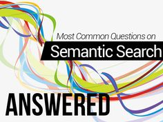 Semantic Search - Common questions on semantic search - David Amerland talks about the fundamentals of semantic search. #SemanticSearch