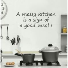 A messy kitchen is a sign of a good meal Messy Kitchen, Good Food, Meals, Cooking, Pune, Cricut Ideas, Doodle, Design Ideas, Frases