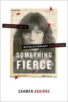 Winner of Canada Reads... Something Fierce by Carmen Aguirre...  READ IT!