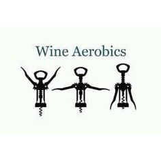 Wine aerobics. #wine #WineSister (not these I could do!)