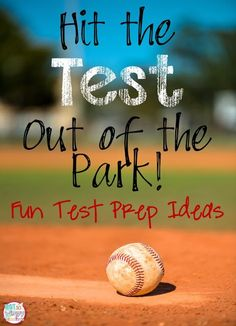 Hit the TEST Out of the Park! Baseball is such a a great test prep theme. This blog post is full of fun test prep ideas!