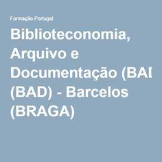 Biblioteconomia, Arquivo e Documentação (BAD) - Barcelos (BRAGA) -
