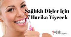 Sağlıklı Dişler için 7 Harika Yiyecek