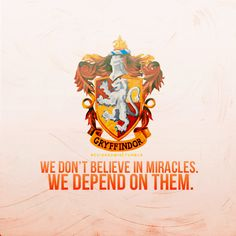 But I'd like to think this quote proves I'm a Gryffindor :)
