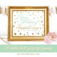 Your Birthday Happiest Day Of My Life Printable Nursery Art Birthday Sign - Gold Glitter Light Pastel Green Mint - Big One INSTANT DOWNLOAD by SprinkledDesign on Etsy https://www.etsy.com/listing/221100234/your-birthday-happiest-day-of-my-life