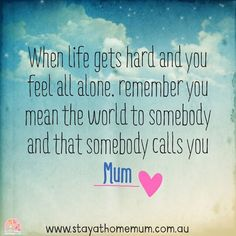 Beautiful motivational for all the mums out there... you aren't alone! - USQ