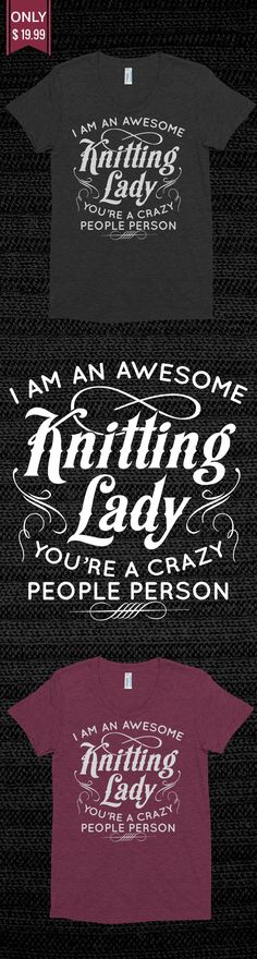 Awesome Knitting Lady - Check out this Limited Edition T-Shirt! You will not find anywhere else. Available in other colors too. Not sold in stores! Grab yours or gift it to a friend, you will both love it