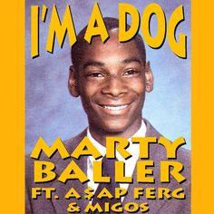 Download Marty Baller Feat. ASAP Ferg & Migos Im A Dog iTunes Spotify