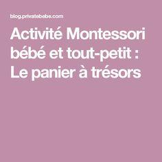 Activité Montessori bébé et tout-petit : Le panier à trésors