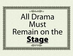 All Drama Must Remain on the Stage! Get a free printable PDF of this sign here… Drama Teacher, Drama Class, Drama Drama, Drama Theatre, Children's Theatre, Drama Education, Teaching Theatre, Teacher Signs, Drama Free