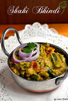Shahi Bhindi in Cashew Cream~ Okra, Onions, Tomato, Cumin seeds, Red chili powder, Turmeric, Garam Masala, Cashews ...