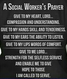 Social Workers prayer I love this! Medical Social Work, Social Work Humor, Social Work Practice, School Social Work, Social Services, Human Services, Social Worker Quotes, Social Workers, Words Of Comfort