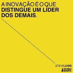 A inovação é o que distingue um líder dos demais.  (Steve Jobs) #citacoes #empreendedorismo #modernistablog