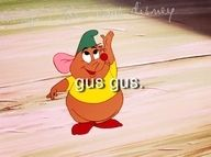 Gus Gus is hands down the best character in Cinderella! Screw Cinderella and Prince Charming this little guy should have had his own spin off :) Walt Disney, Disney Love, Disney Magic, Disney Pixar, Disney Characters, Disney Nerd, Tinkerbell Disney, Disney Films, Disney Stuff