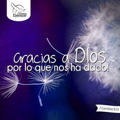 """""""¡Gracias a Dios por lo que nos ha dado! ¡Es tan valioso que no hay palabras para describirlo!"""" 2 Corintios 9:15 TODA LA HONRA A TÍ, PORQUE TU ERES VALIOSO EN MI VIDA."""