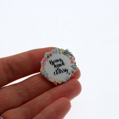 Being kind is classy Acrylic Pin with clutch back // by Punkypins