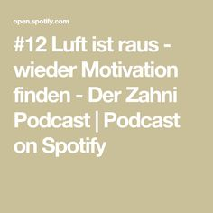 #12 Luft ist raus - wieder Motivation finden - Der Zahni Podcast | Podcast on Spotify Motivation, Youtube, Interview, Math Equations, Dentistry, Helpful Tips, Life, Youtubers