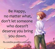 Don't let anyone get you down.