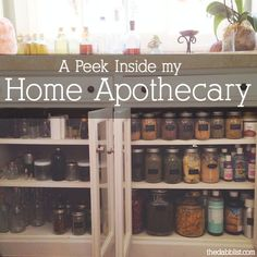 A Peek Inside My Home Apothecary | The Dabblist: One Woman's Journey from the Grind to Grounded
