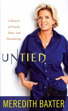 Told with insight, wit and disarming frankness, Untied is the eye-opening and inspiring life of a beloved television actress who has finally come into her own. Meredith Baxter's warmth, humor, and brilliant smile made her one of the most popular women ontelevision. Yet her success masked a tumultuous personal story.