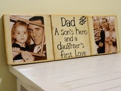 """A son's hero and a daughter's first love"" plaque"