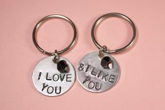 "Hand Stamped Keychain Set! ""I Love You and I Like You"" from Parks & Rec or a saying of your choosing! $16.50 for the set via Etsy"