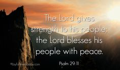 The LORD will give strength to His people; The LORD will bless His people with peace. (Psalm 29:11 NAS)  https://www.joyfultimestoday.com/3-paths-peace