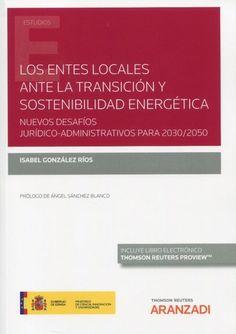 Los entes locales ante la transición y sostenibilidad energética : nuevos desafíos jurídico-administrativos para 2030/2050 / Isabel González Ríos Thomson Reuters Aranzadi, 2021 Angel Sanchez, Boarding Pass, Sustainability