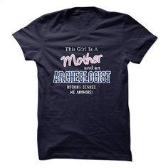 Mother – ARCHEOLOGIST T Shirt, Hoodie, Sweatshirts - tshirt printing #Tshirt #style