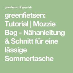 greenfietsen: Tutorial | Mozzie Bag - Nähanleitung & Schnitt für eine lässige Sommertasche
