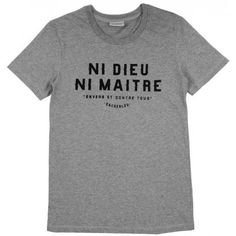 T shirt ni dieu ni maitre sacrebleu vu dans la presse à retrouver sur Selectionnist.com