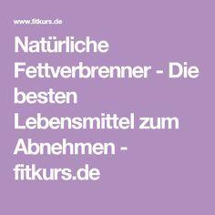 Natürliche Fettverbrenner - Die besten Lebensmittel zum Abnehmen - fitkurs.de