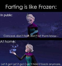 Farting is like Frozen