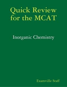 Inorganic Chemistry - Quick Review for the MCAT. http://www.Examville.com - The Education Marketplace. #MCAT #biology #chemistry #inorganicchemistry #organicchemistry #college #university #medicalschool #testprep #education #examville