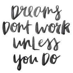 Dreams don't work unless you do. Are you making yours come true? . #Saturday #Goals #Dreams #Werk #Weekend