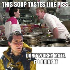 Funny Gordon Ramsay and Bear Grylls meme - http://jokideo.com/funny-gordon-ramsay-and-bear-grylls-meme/