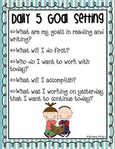 This poster can be used with your students as they make their Daily 5® choices and set reading and writing goals for the day. The students can ref...