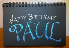 I had fun lettering birthday messages for my creative friends. I used Sakura's gelly roll metallic pens on Strathmore black paper... used my (Joanne Fink) usual Zenspirations style lettering for the Happy Birthday, and got fancier with Paul's name.